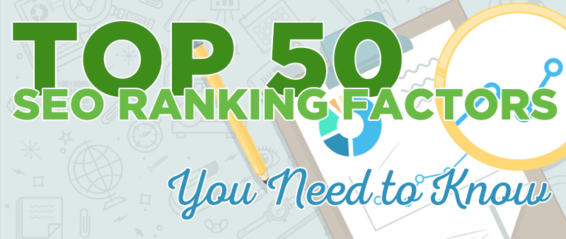 The Top 50 SEO Ranking Factors You Need to Know